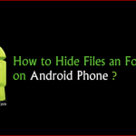 How To Hide Files In Android Phone/Smart Phones And Tablets