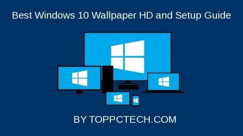 9 Best Windows 10 Wallpapers & Step By Step Setup Guide
