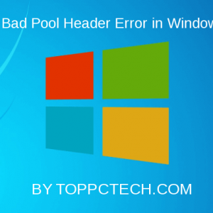 Best Fix Bad_Pool_Header Error by toppctech