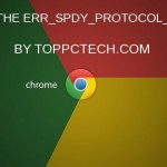 FIXING THE ERR_SPDY_PROTOCOL_ERROR