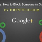Best Tricks: How to Block Someone in Google Plus