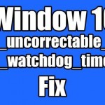 How to Fix Clock Watchdog Timeout Error