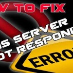 How to Fix DNS Server is Not Responding Error